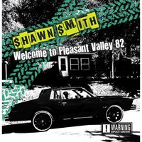 Welcome to Pleasant Valley 82 — Shawn Smith