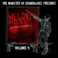 We Love Massive Hits Vol. 4 - 25 Classic Covers — The Minister of  Soundalikes