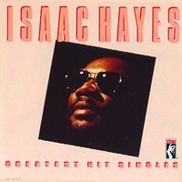 Greatest Hits Singles — Isaac Hayes