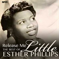Release Me - The Best of Little Esther Phillips — Esther Phillips