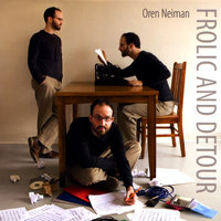 Frolic and Detour — Oren Neiman