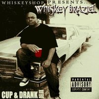 Cup N Drank Delux — Whiskey Braziel