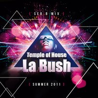 La Bush Temple of House — Seb B