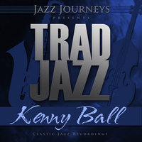 Jazz Journeys Presents Trad Jazz - Kenny Ball — Kenny Ball, Kenny Ball And His Jazzmen