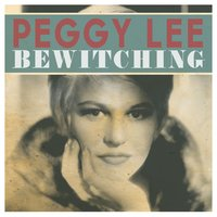 Bewitching-Lee — Peggy Lee