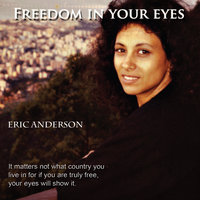 Freedom In Your Eyes — Eric Anderson