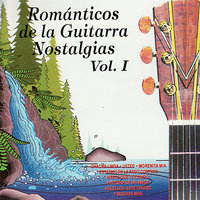 Romanticos De La Guitarra Nostalgias, Vol. 1 — сборник