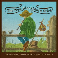 The New Blackthorn Stick — Andy Lamy