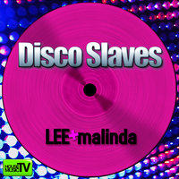 Disco Slaves — LEE + MALINDA