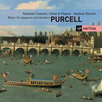 Purcell: Music for Pleasure and Devotion — Генри Пёрселл, Andrew Parrott/Taverner Choir/Taverner Players