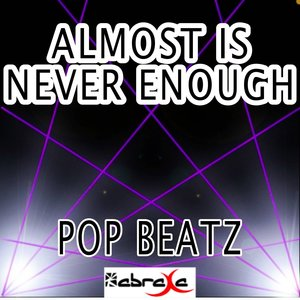 Pop beatz - Almost Is Never Enough