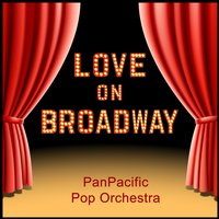 Love on Broadway — PanPacific Pop Orchestra