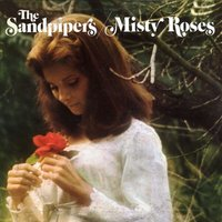 Misty Roses — The Sandpipers