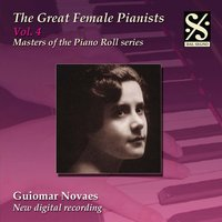 The Great Female Pianists, Vol.4 — Guiomar Novaes, Феликс Мендельсон