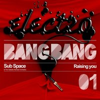 Raising You — Sub Space, The Galactic Nomad Orchestra