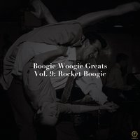 Boogie Woogie Greats, Vol. 9: Rocket Boogie — сборник