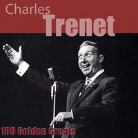 100 Golden Greats — Charles Trenet