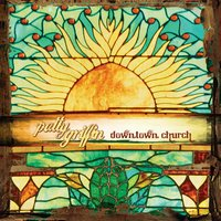 Downtown Church — Patty Griffin