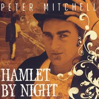 Hamlet By Night — Peter Mitchell