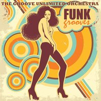 Funky Grooves — Groove Unlimited Orchestra