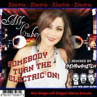 Somebody Turn The Electric On [feat. Sensosketch] — Abby Cubey
