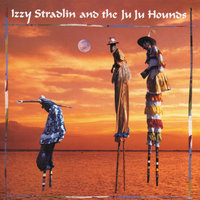 Izzy Stradlin And The Ju Ju Hounds — Izzy Stradlin And The Ju Ju Hounds