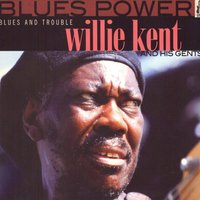 Blues and Trouble — Willie Kent