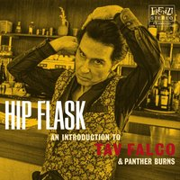 Hip Flask: An Introduction to Tav Falco & Pather Burns — Tav Falco & Panther Burns