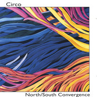 North/South Convergence — Circo
