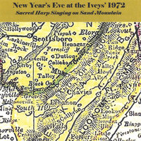 New Year's Eve At the Iveys' 1972 — SACRED HARP SINGERS