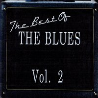 The Best Of The Blues Vol. 2 — сборник