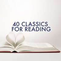 40 Classics for Reading — Reading Music Company, Relaxing Classical Piano Music, Relaxing Music Orchestra, Reading Music Company|Relaxing Classical Piano Music|Relaxing Music Orchestra