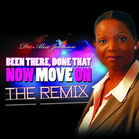 Been There, Done That Now Move On: The Remix — Dr. Alice Johnson