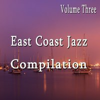 East Coast Jazz Compilation, Vol. 3 — East Bay Crew