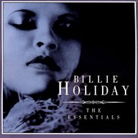 The Essentials — Billie Holiday