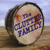 The Clutter Family — The Clutter Family