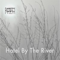 Hotel By the River — The Random Hubiak Band