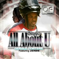 All About U (feat. Zerbie) — Gerald Fortere