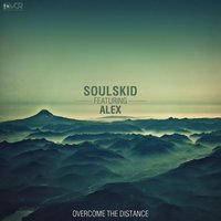 Overcome the Distance — Soulskid