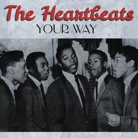 Your Way — The Heartbeats