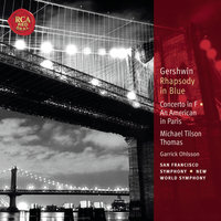 Gershwin: Rhapsody in Blue; Concerto in F; An American in Paris: Classic Library Series — Michael Tilson Thomas