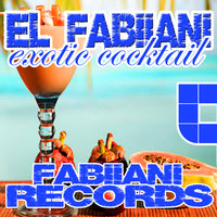 Exotic Cocktail Ep — El Fabiiani