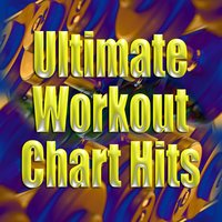 Ultimate Workout Chart Hits — Cardio Workout Crew