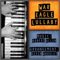 War Eagle Lullaby — Robert Allen, Kevin Woosley