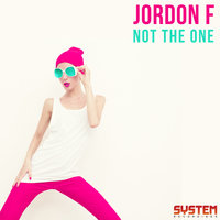 Not The One — Jordon F