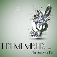I Remember, Vol. 6 - The Story of Pop — сборник