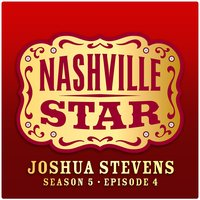 I'm In A Hurry [And I Don't Know Why] [Nashville Star Season 5 - Episode 4] — Joshua Stevens