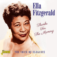 Thanks For The Memory - The Voice Of Elegance — Ella Fitzgerald