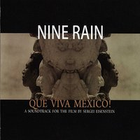 Que Viva Mexico! A Soundtrack for the Film by Sergei Eisenstein — Nine Rain