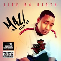 Life B4 Birth — Mazi